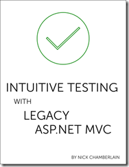 Intuitive Testing with Legacy ASP.NET MVC